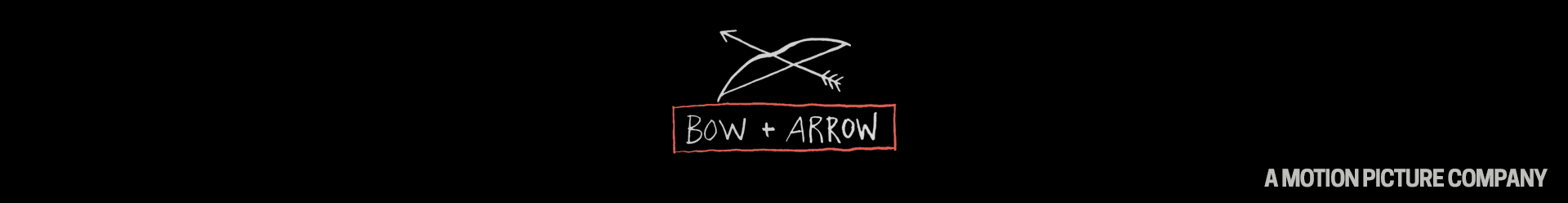 About – BOW + ARROW ENTERTAINMENT